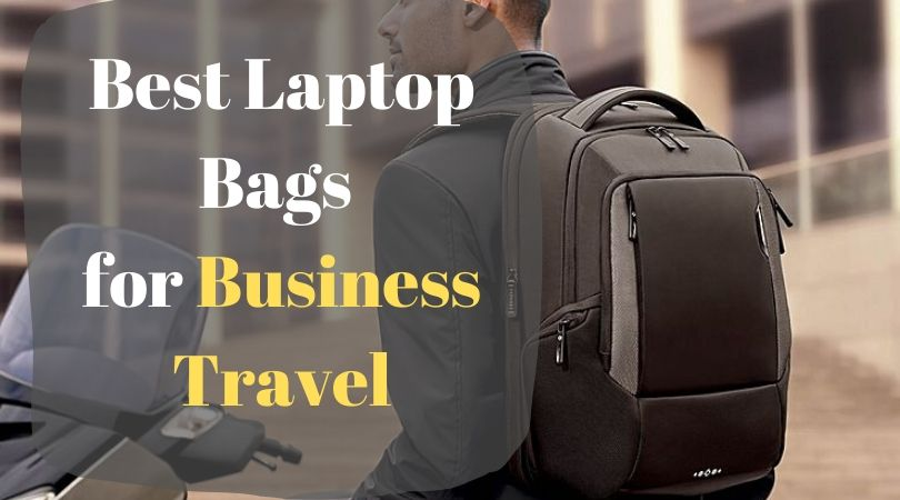 Best Laptop Bags For Business Travel